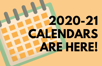 2020-21 School Year Calendars are Here!