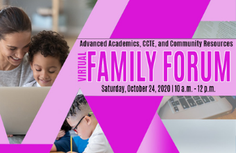 Learn about Advanced Academics, CCTE Programs & CLUE Services during the Virtual Family Forum Octo