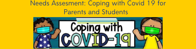 Needs Assesment: Coping with Covid 19 for Parents and Students